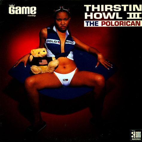Thirstin Howl III - The Polorican