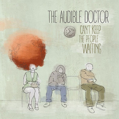 Audible Doctor - Can't Keep The People Waiting EP
