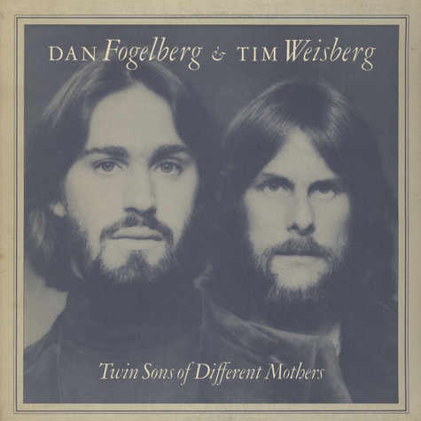 Dan Fogelberg & Tim Weisberg - Twin Sons Of Different Mothers