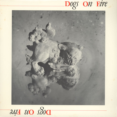 Dogs On Fire - Dogs On Fire