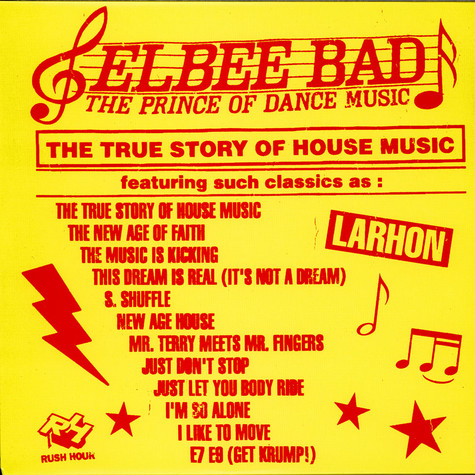 Elbee Bad - The True Story Of House Music