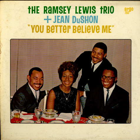 Ramsey Lewis Trio, The + Jean DuShon - You Better Believe Me