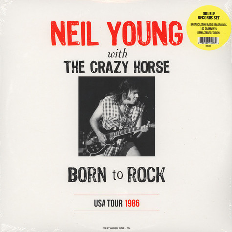 Neil Young & Crazy Horse - Born To Rock: USA Tour 1986
