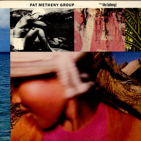 Pat Metheny Group - Still Life (Talking)
