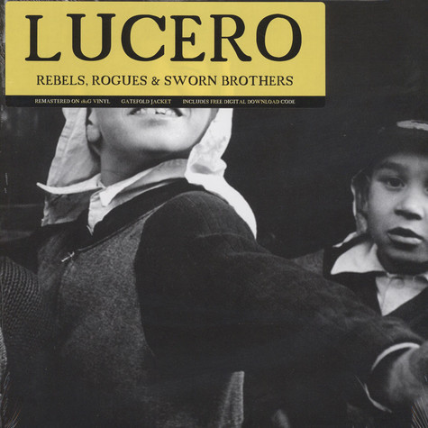 Lucero - Rebels, Rogues And Sworn Brothers