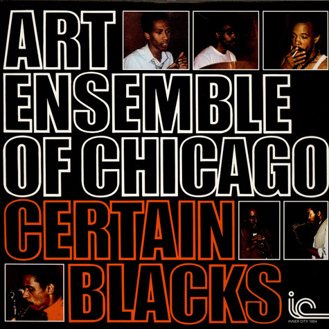 Art Ensemble Of Chicago, The - Certain Blacks