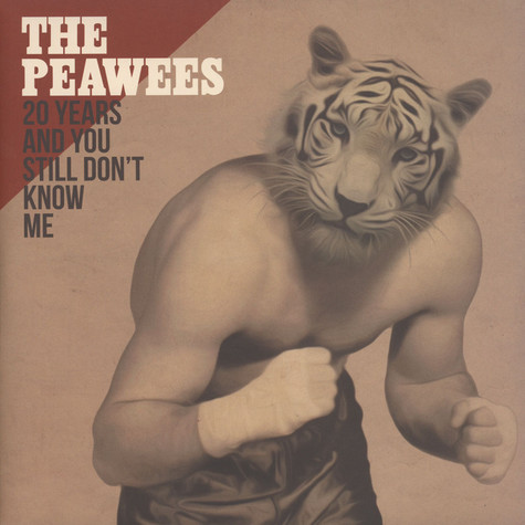 Peawees - 20 Years And You Still Don't Know Me