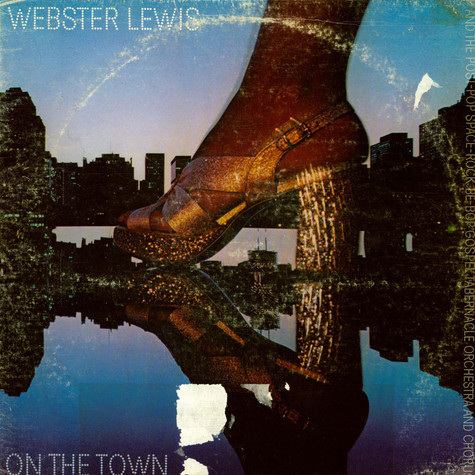 Webster Lewis And Post-Pop Space-Rock Be-Bop Gospel Tabernacle Orchestra And Chorus, The - On The Town