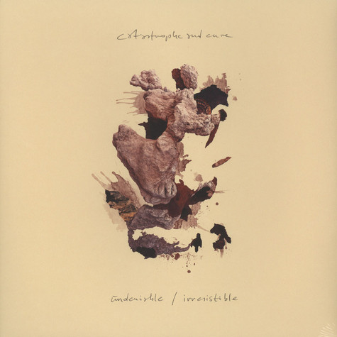 Catastrophe & Cure - Undeniable / Irresistible