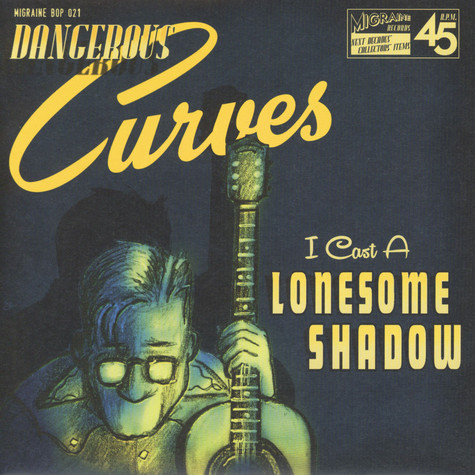 Dangerous Curves - I Cast A Lonesome Shadow