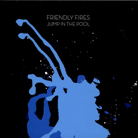 Friendly Fires - Jump In The Pool