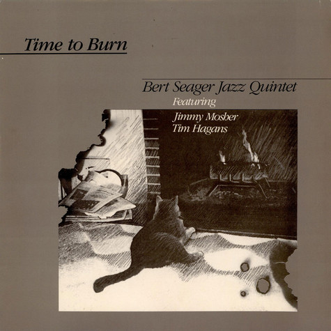 Bert Seager Featuring Jimmy Mosher & Tim Hagans - Time To Burn