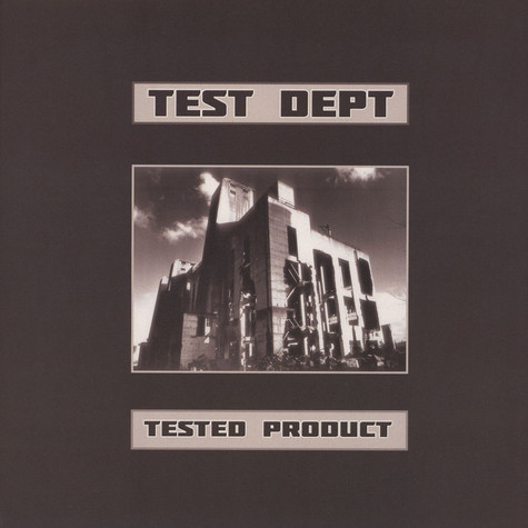 Test Dept. - Tested Product
