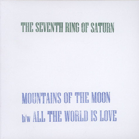 Seventh Ring Of Saturn - Mountains Of The Moon / All The World Is Love