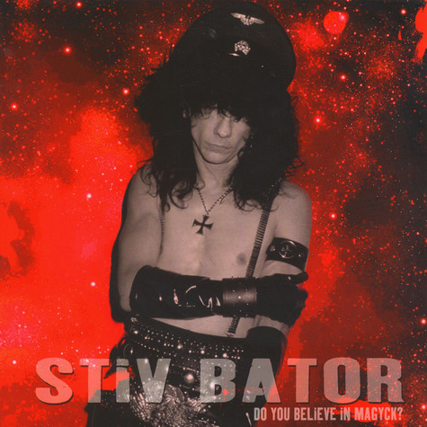 Stiv Bators - Do You Believe In Magyk?