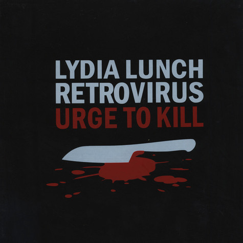 Lydia Lunch Retrovirus - Urge To Kill Boxset