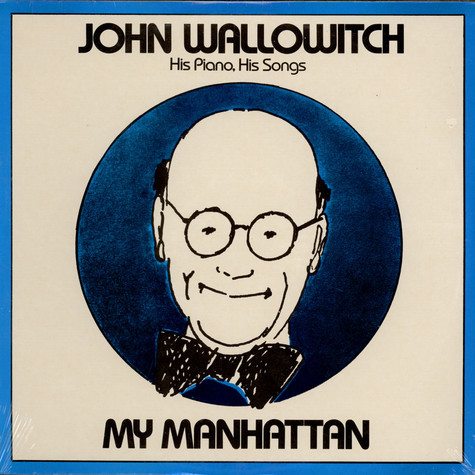 John Wallowitch His Piano His Songs - My Manhattan
