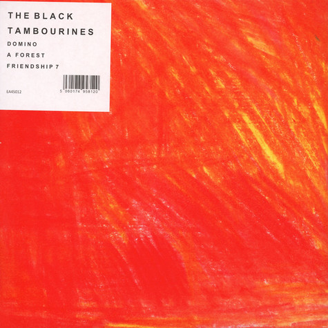 Black Tambourines, The - Domino/ A Forest / Friendship