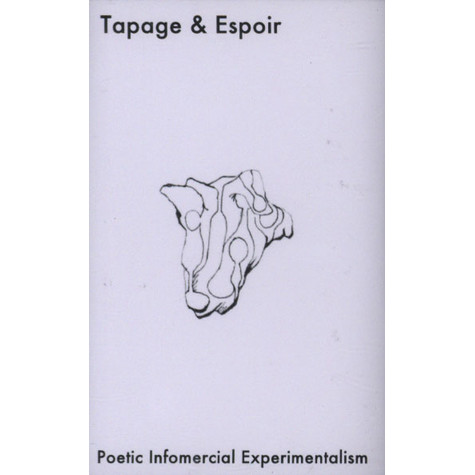Tapage & Espoir - Poetic Infomercial Experimentalism