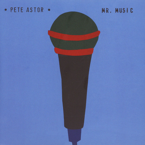 Pete Astor - Mr. Music