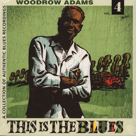 Woodrow Adams - This Is The Blues Volume 4