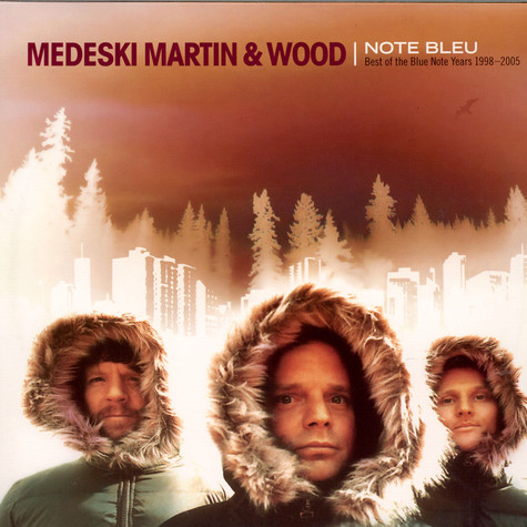 Medeski Martin & Wood - Note Bleu: Best Of Blue Note Years 1998 - 2005