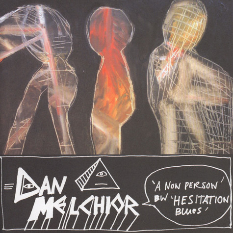 Dan Melchior - A Non Person