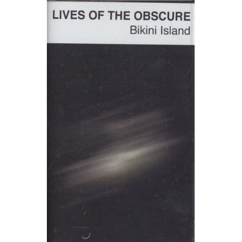 Lives Of The Obscure - Bikini Island