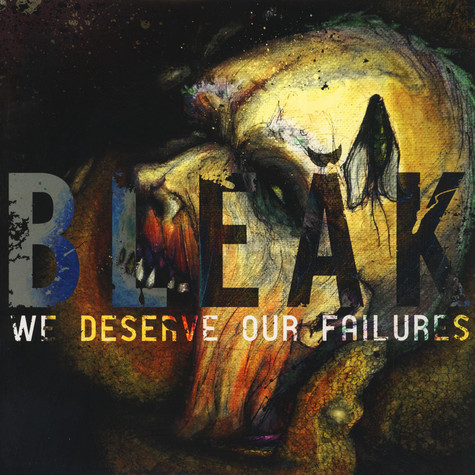 Bleak - We Deserve Our Failures