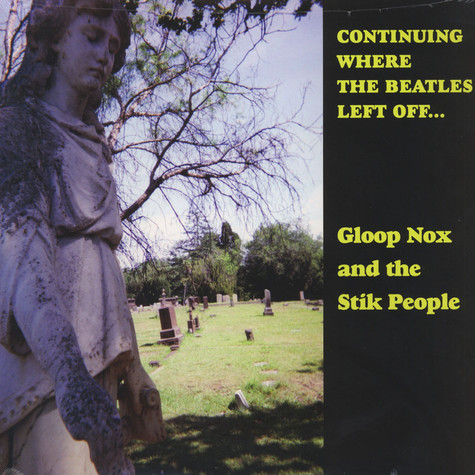 Gloop Nox And The Stik People - Continuing Where The Beatles Left Off