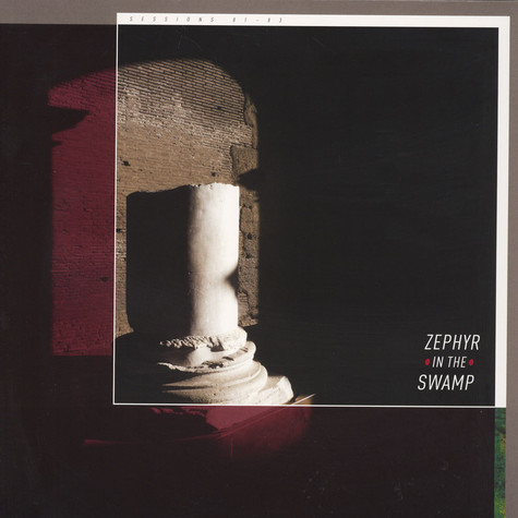 Zephyr In The Swamp - Sessions 1981-1983