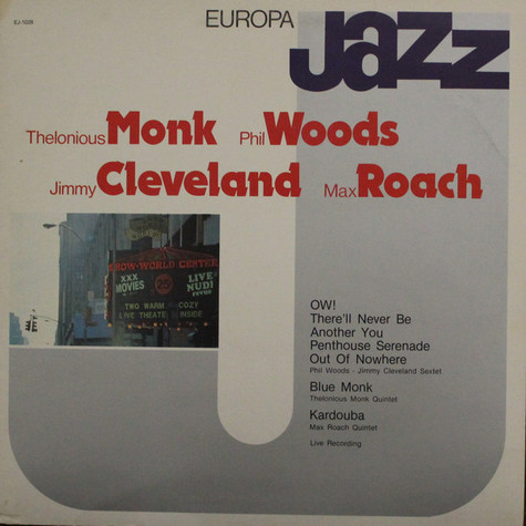 Thelonious Monk, Phil Woods, Jimmy Cleveland, Max Roach - Europa Jazz