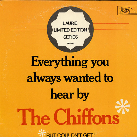 Chiffons, The - Everything You Always Wanted To Hear By The Chiffons But Couldn't Get