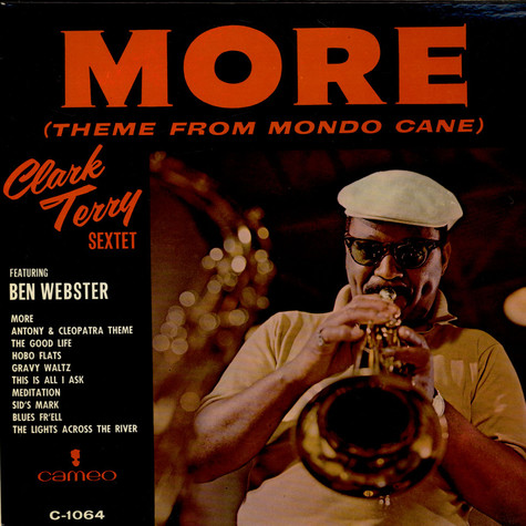 Clark Terry Sextet Featuring Ben Webster - More (Theme From Mondo Cane)