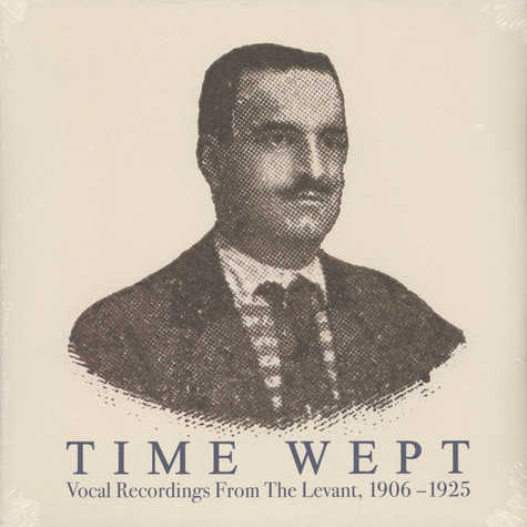 V.A. - Time Wept - Vocal Recordings From The Levant, 1906-1925