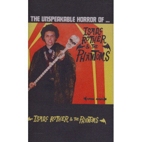 Isaac Rother & the Phantoms - Unspeakable Horror Of