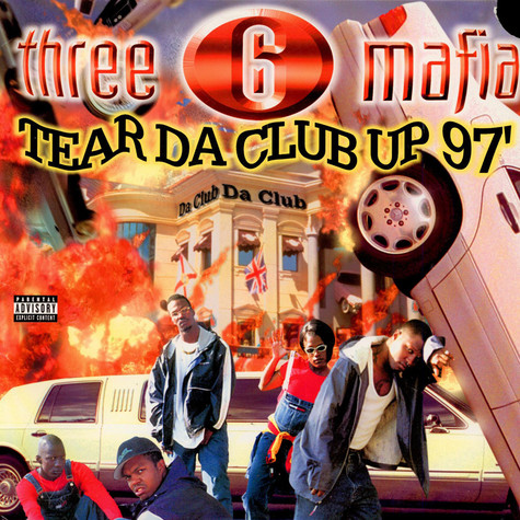 Three 6 Mafia - Tear Da Club Up 97'