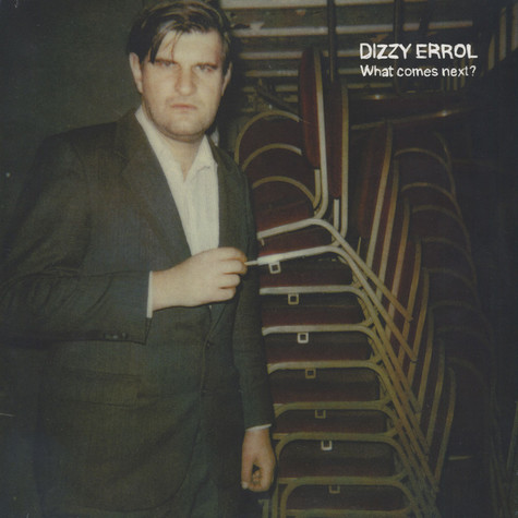 Dizzy Errol - What Comes Next?