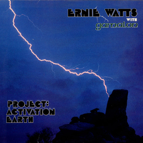 Ernie Watts With Gamalon - Project: Activation Earth