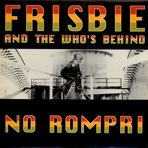 Frisbie & The Who's Behind - No Rompri
