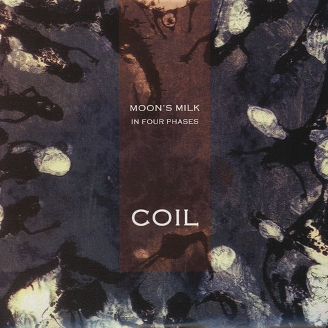 Coil - Moon's Milk (In Four Phases)