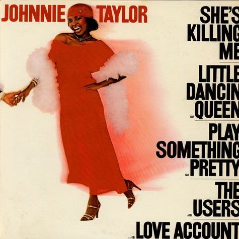 Johnnie Taylor - She's Killing Me