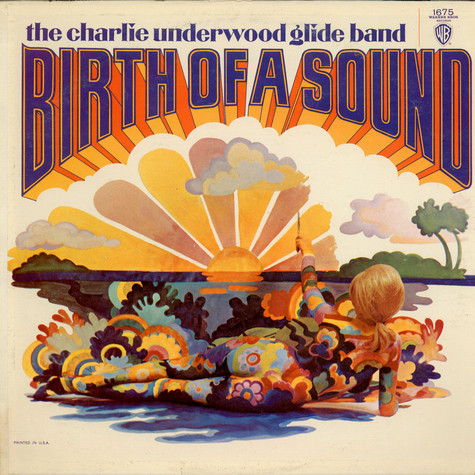 Charlie Underwood Glide Band, The - Birth Of A Sound