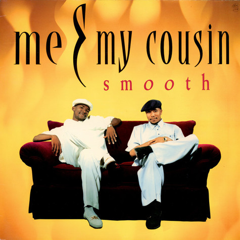 Me & My Cousin - Smooth
