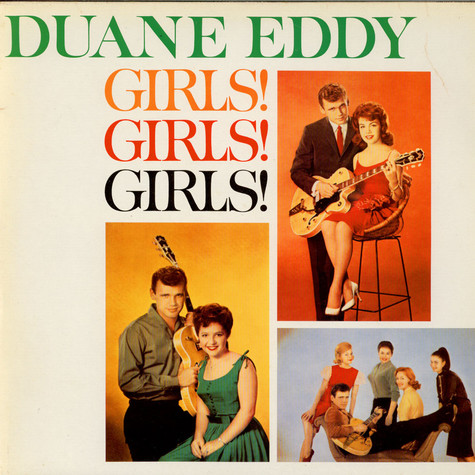 "Duane Eddy & His ""Twangy"" Guitar And The Rebels - Girls! Girls! Girls!"