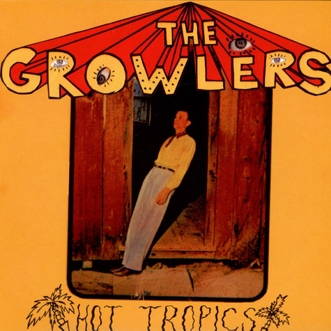 Growlers, The - Hot Tropics