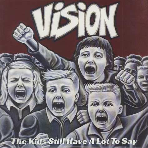 Vision - The Kids Still Have A Lot To Say