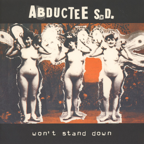 Abductee S.D. - Won't Stand Down