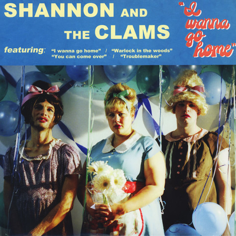 Shannon And The Clams - I wanna Go Home
