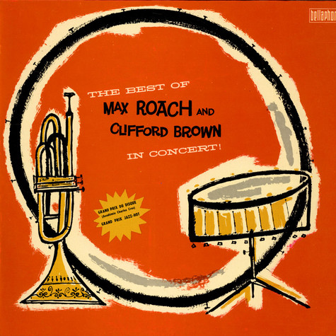 Clifford Brown And Max Roach, - The Best Of Max Roach And Clifford Brown In Concert